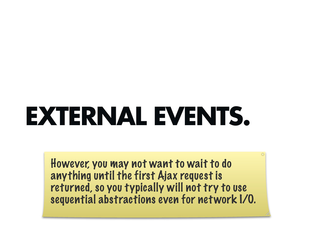 EXTERNAL EVENTS. However, you may not want to w...