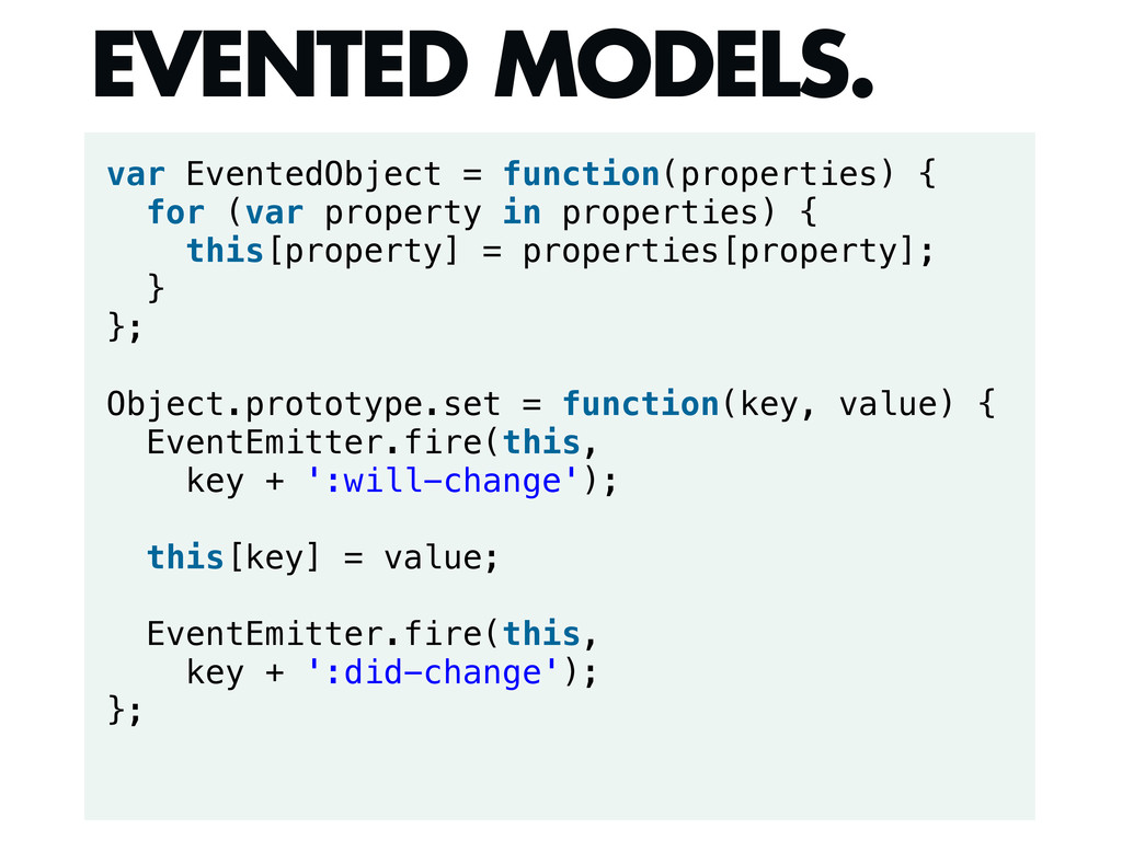 var EventedObject = function(properties) { for ...