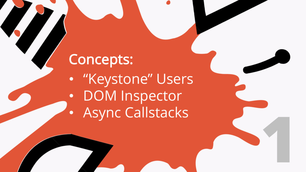 """1 Concepts: • """"Keystone"""" Users • DOM Inspector ..."""