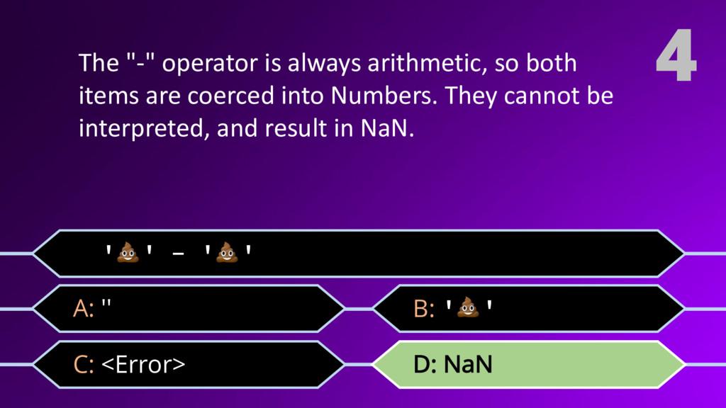"""4 '' - '' C: <Error> D: NaN A: '' B: '' The """"-""""..."""