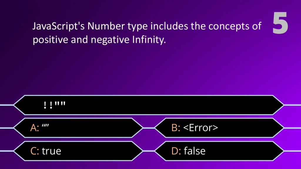 "!!"""" C: true 5 D: false A: """" B: <Error> JavaSc..."