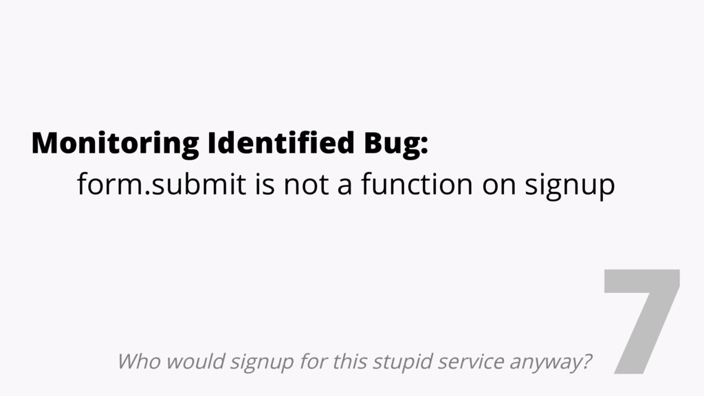 Monitoring Identified Bug: form.submit is not a...