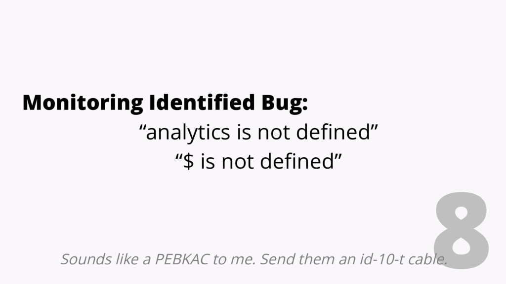 "8 Monitoring Identified Bug: ""analytics is not ..."
