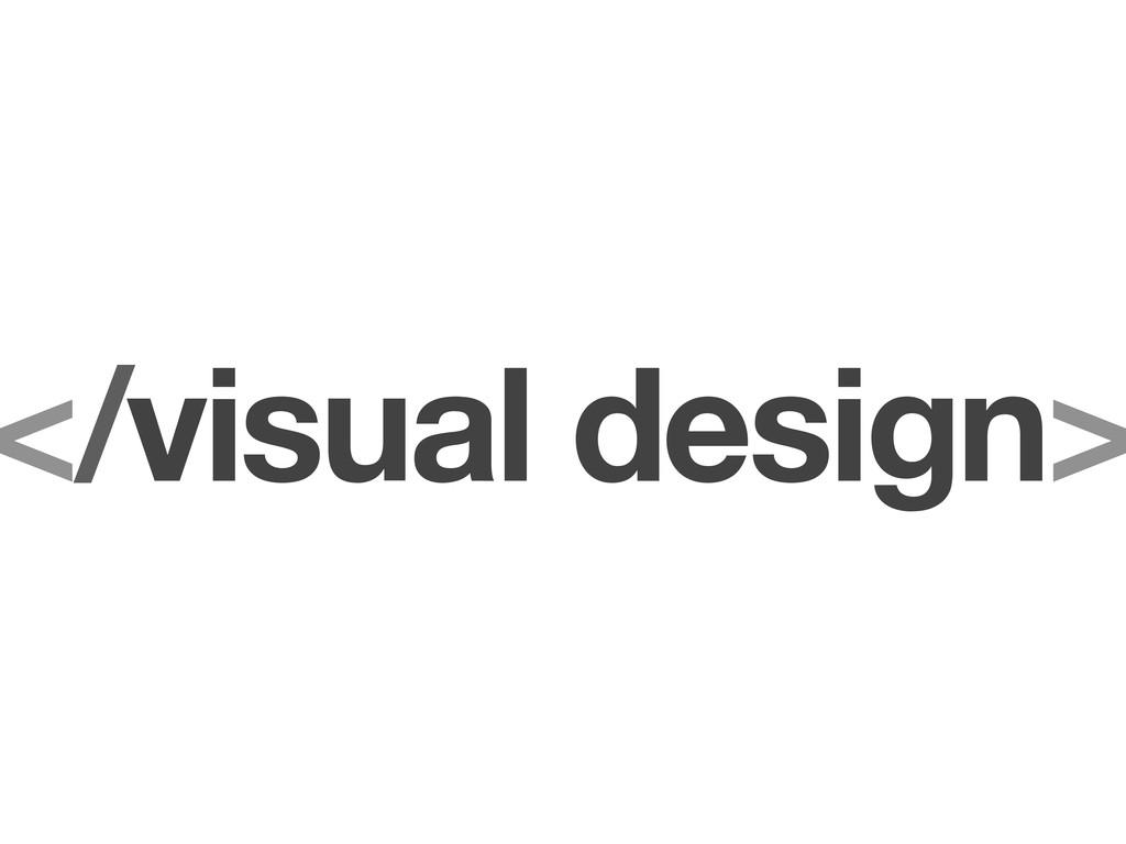 </visual design>