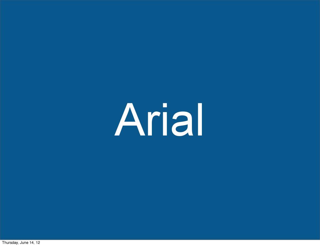 Arial Thursday, June 14, 12