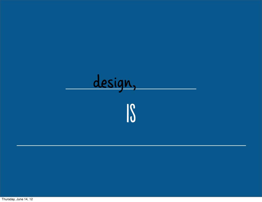 design, i Thursday, June 14, 12