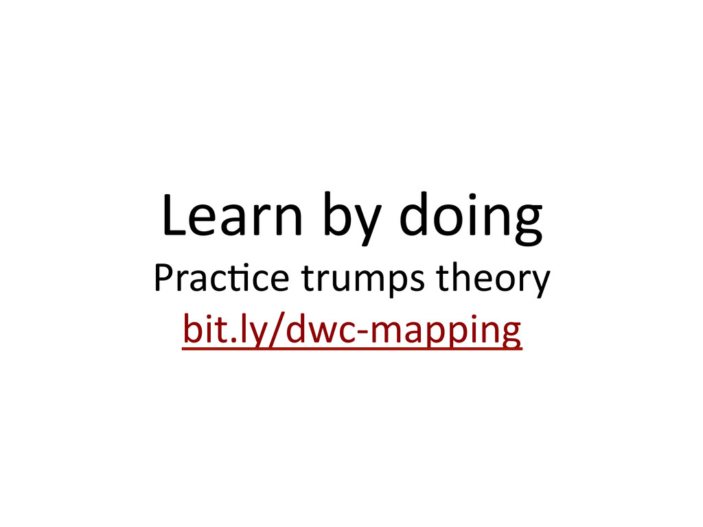 Learn by doing  Prac1ce trumps t...