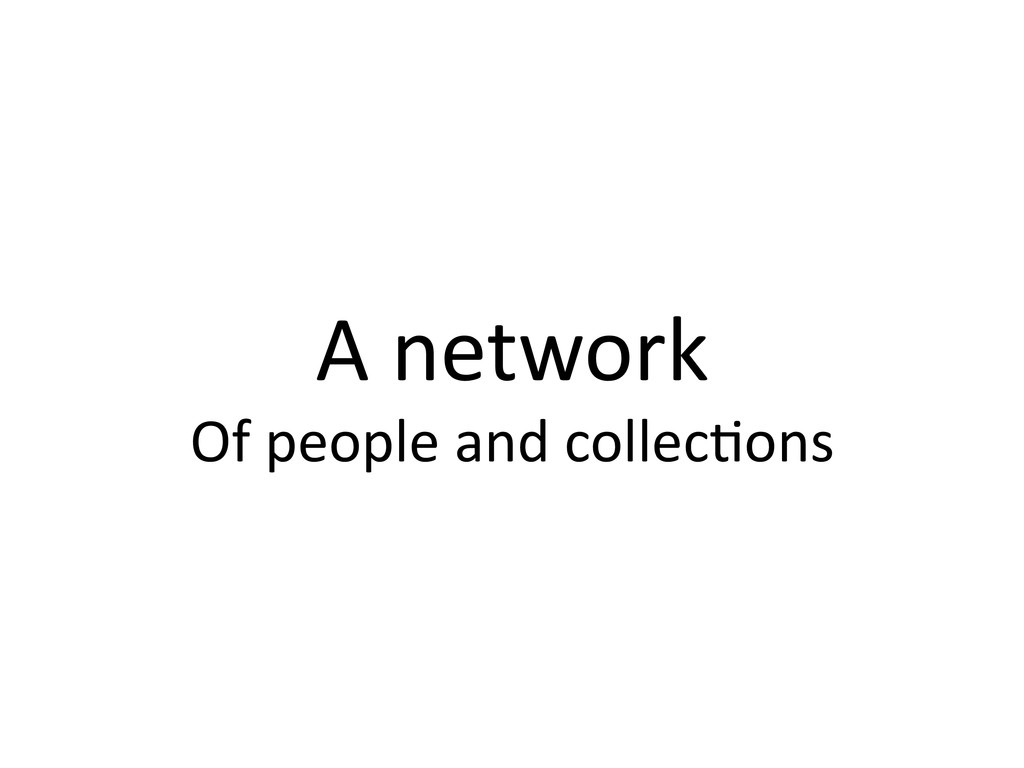 A network  Of people and collec1...