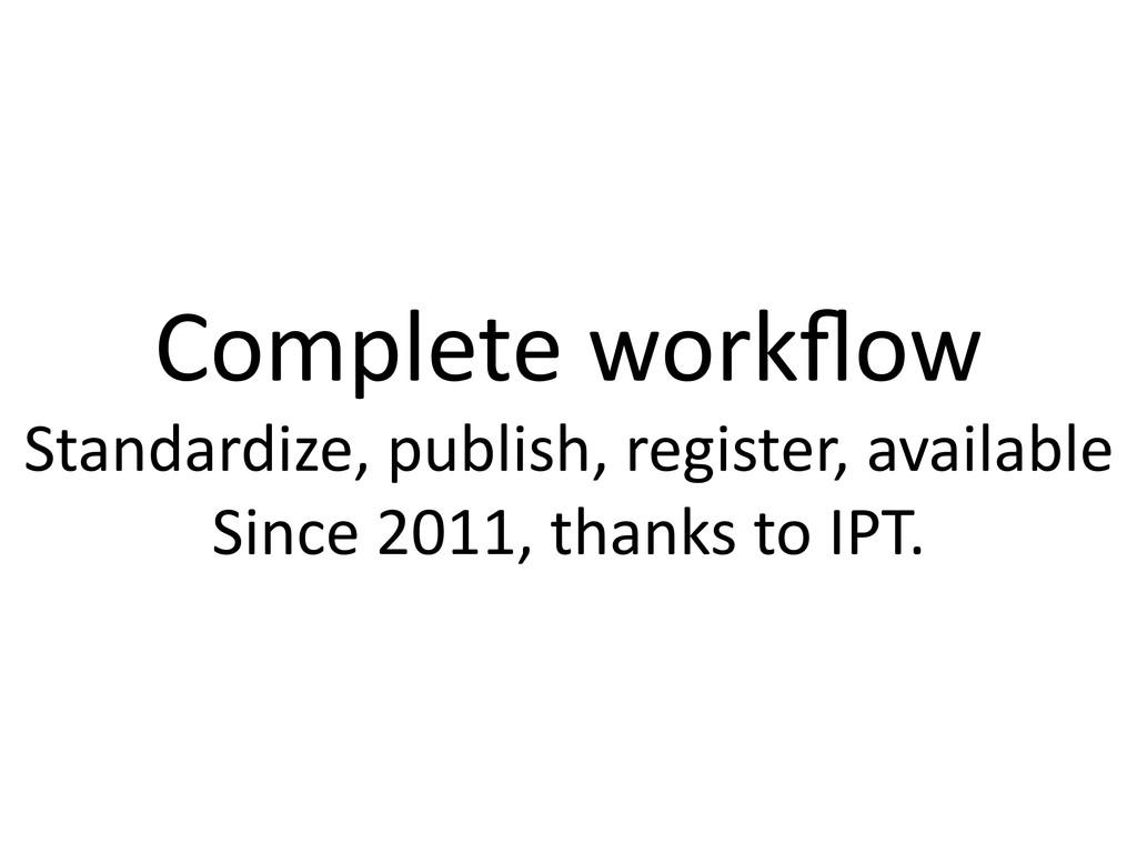 Complete workflow  Standardize, publish...