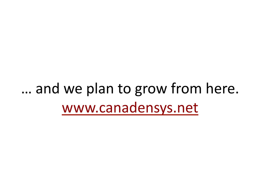 … and we plan to grow from ...