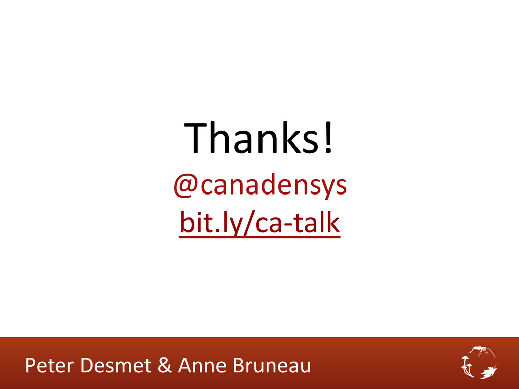 Thanks!  @canadensys  bit.ly/ca-‐talk ...
