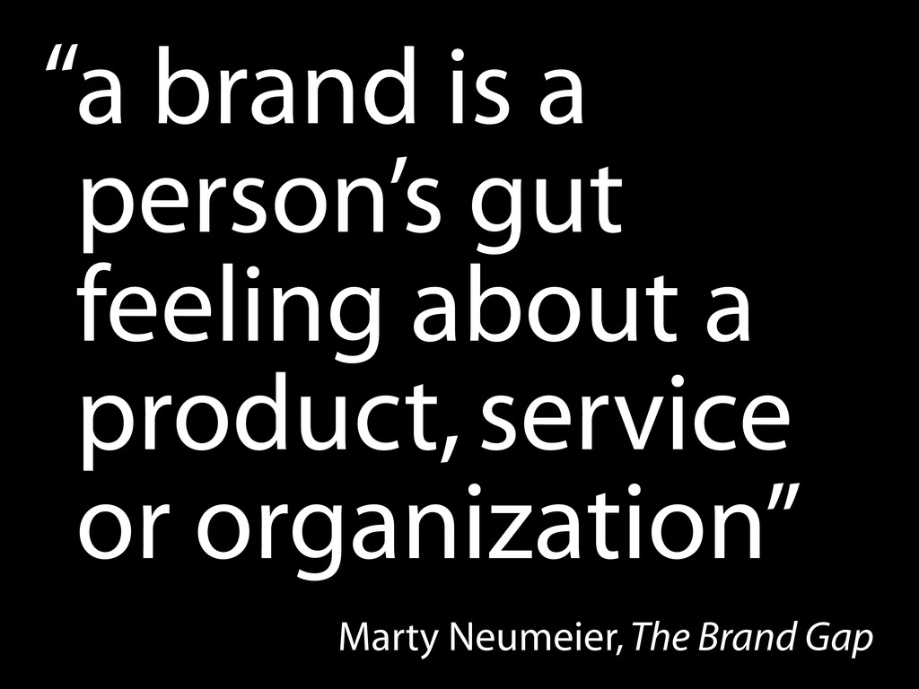 a brand is a person's gut feeling about a produ...