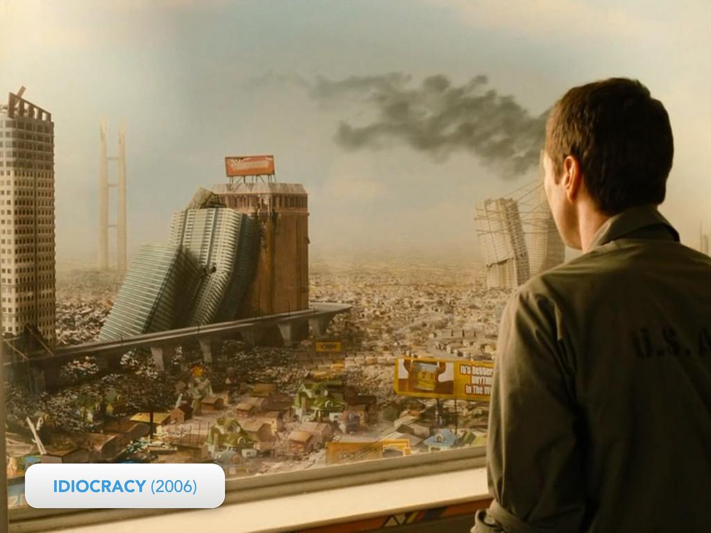 IDIOCRACY (2006) IDIOCRACY (2006)