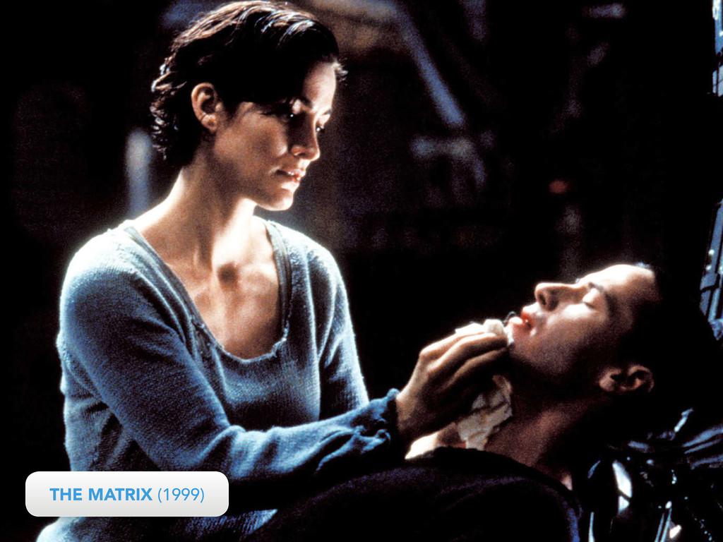 THE MATRIX (1999) THE MATRIX (1999)