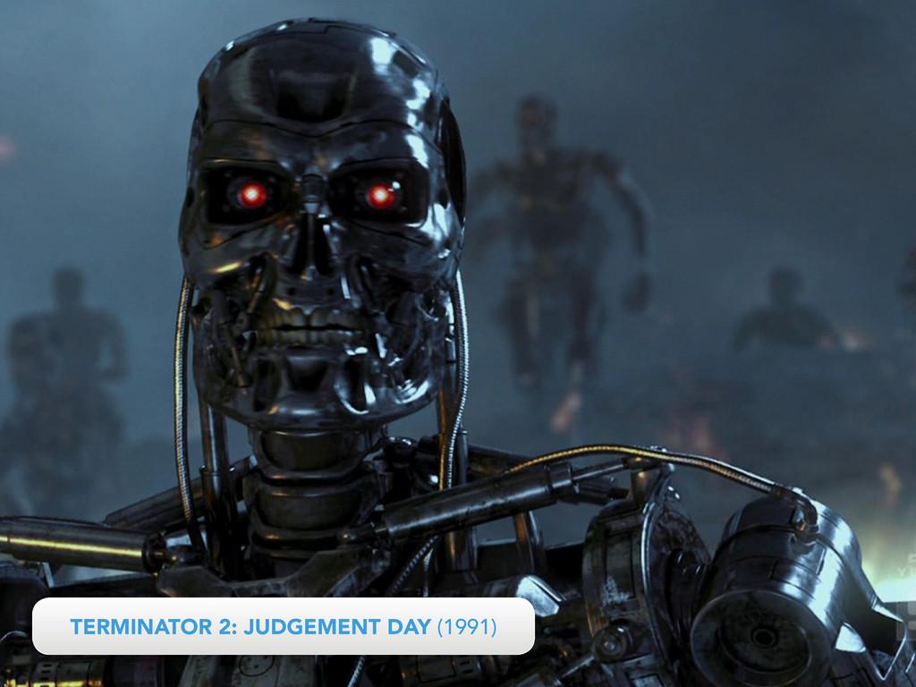 TERMINATOR 2: JUDGEMENT DAY (1991) TERMINATOR 2...
