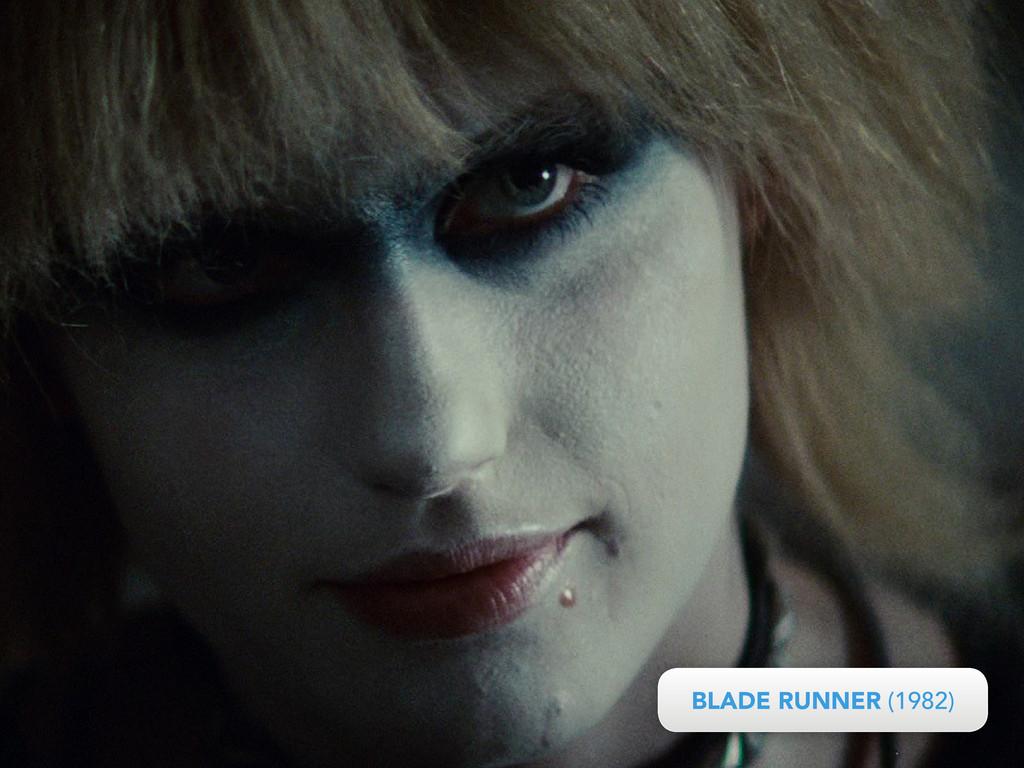 BLADE RUNNER (1982) BLADE RUNNER (1982)