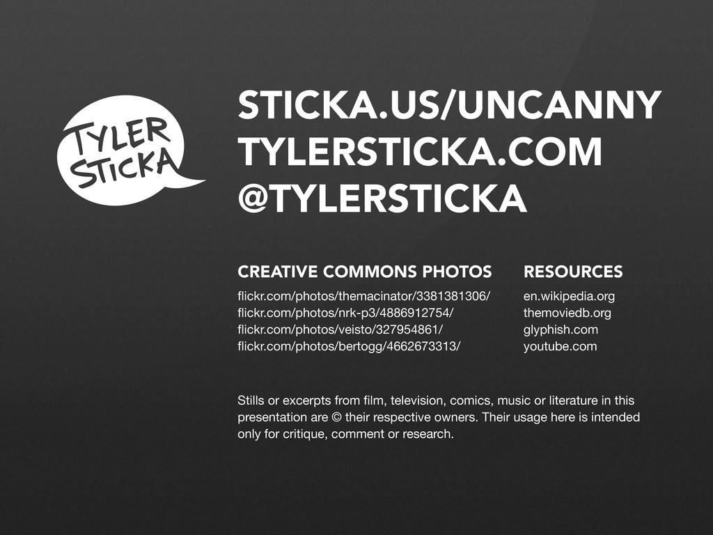 STICKA.US/UNCANNY TYLERSTICKA.COM @TYLERSTICKA ...