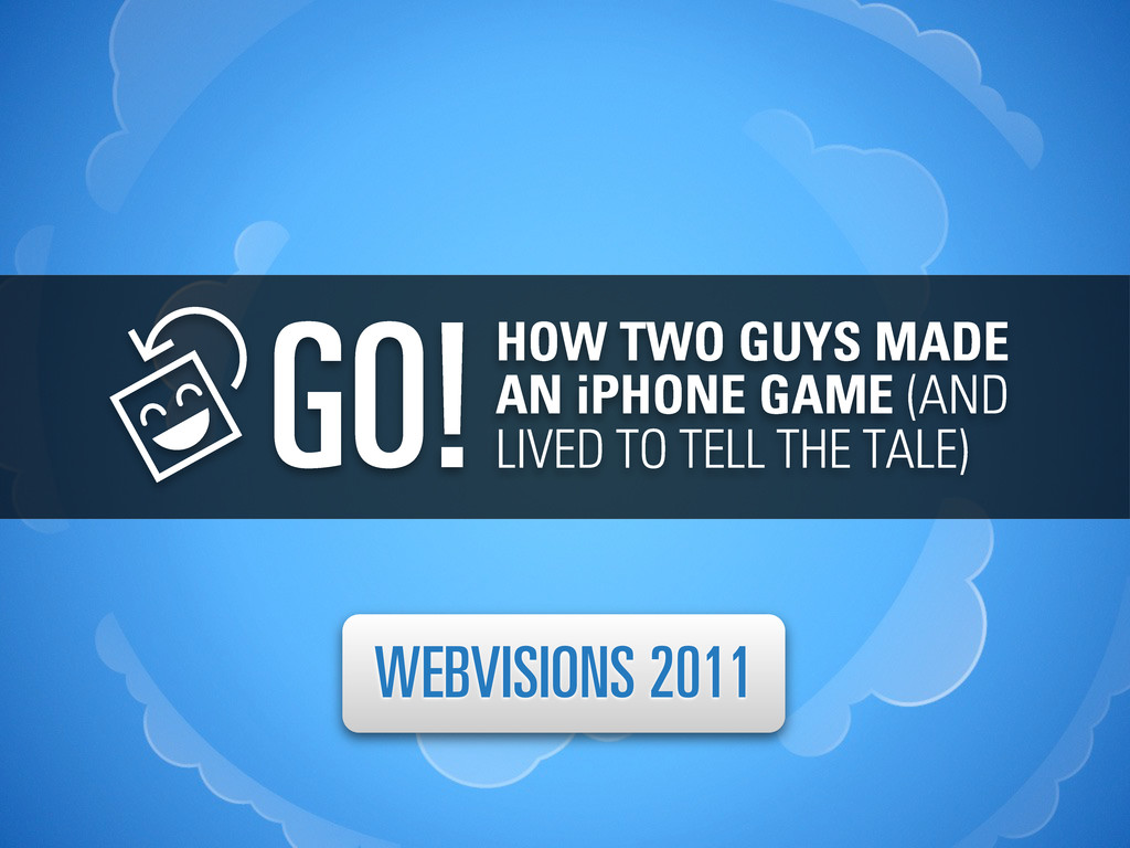 GO!HOW TWO GUYS MADE AN iPHONE GAME (AND LIVED ...