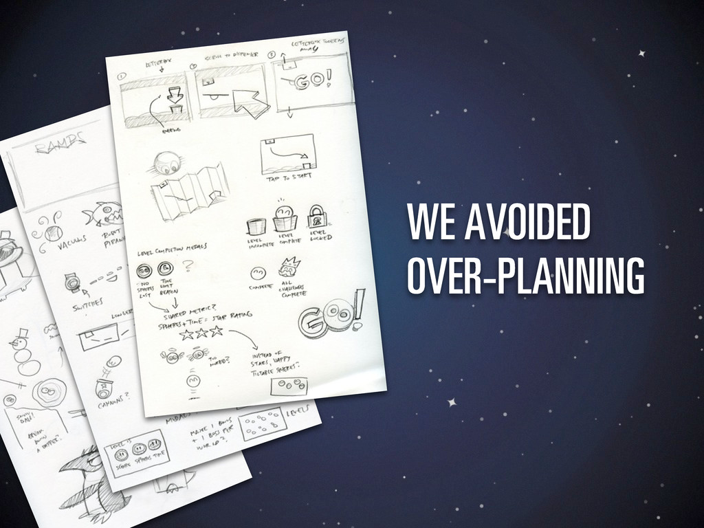 WE AVOIDED OVER-PLANNING