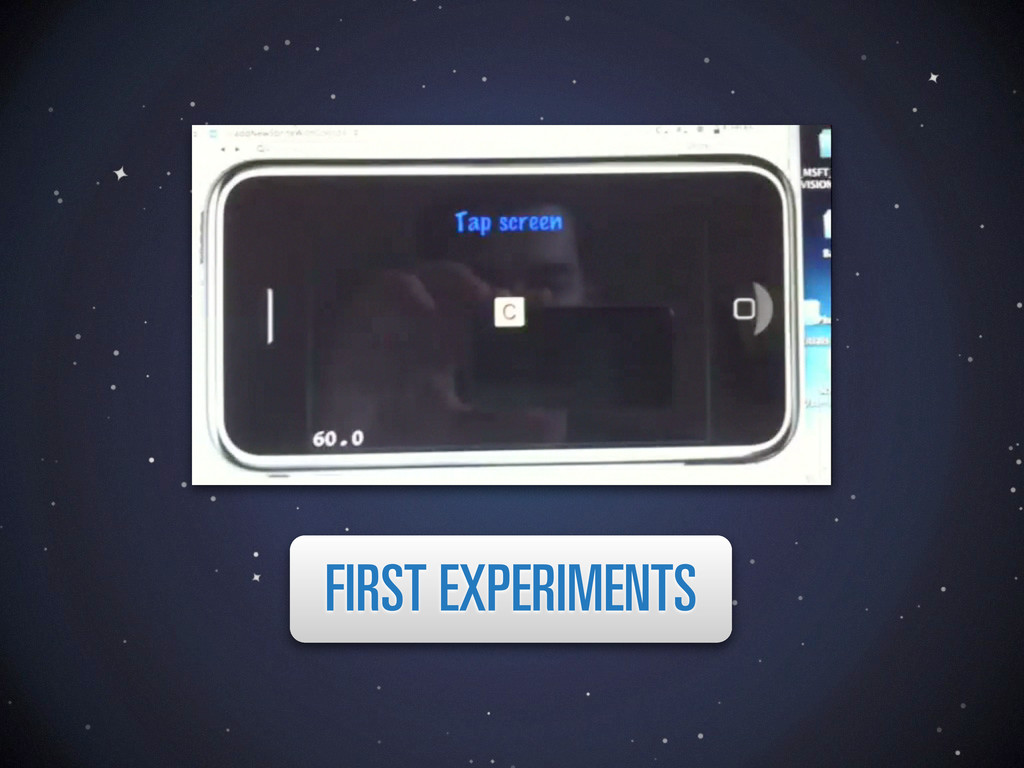 FIRST EXPERIMENTS