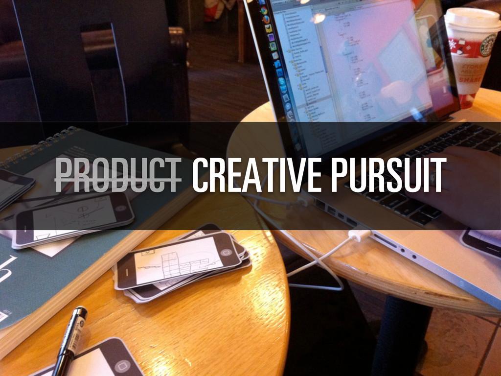 CREATIVE PURSUIT PRODUCT