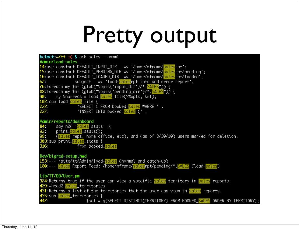 Pretty output Thursday, June 14, 12