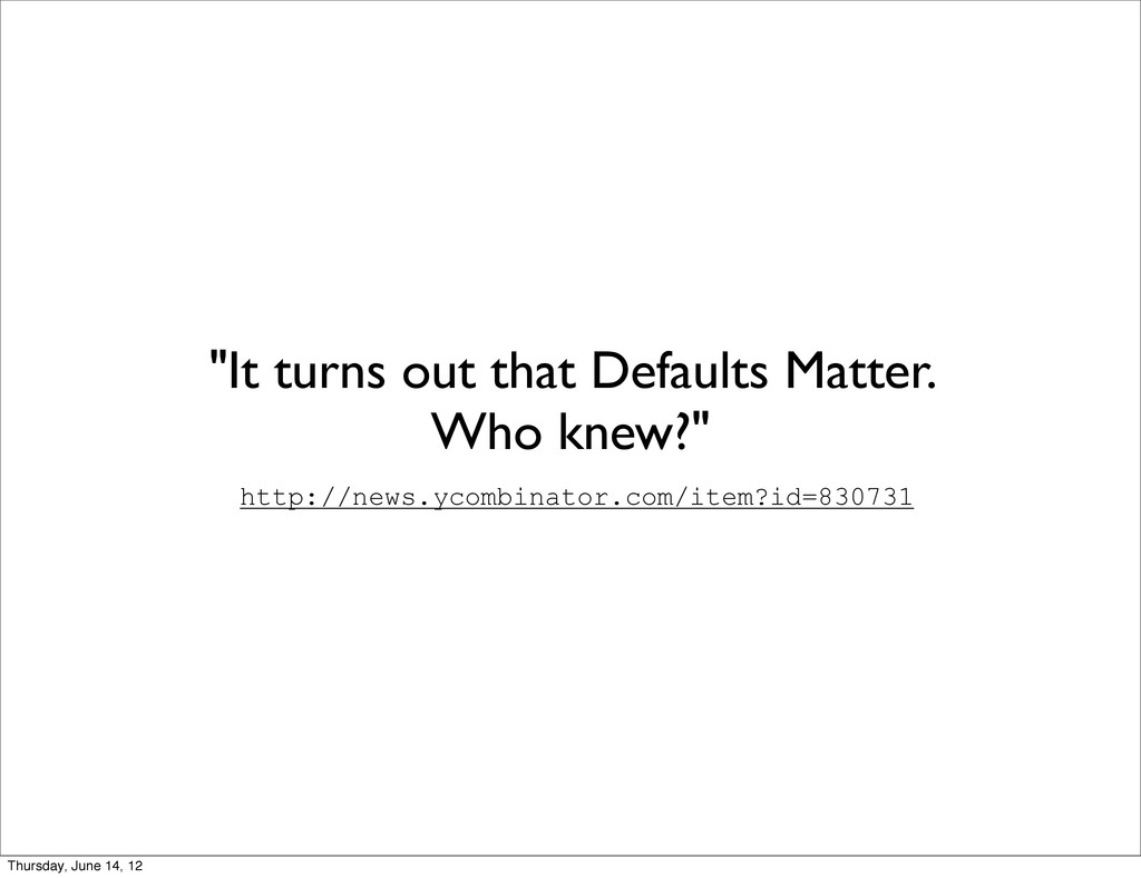 """""""It turns out that Defaults Matter. Who knew?"""" ..."""
