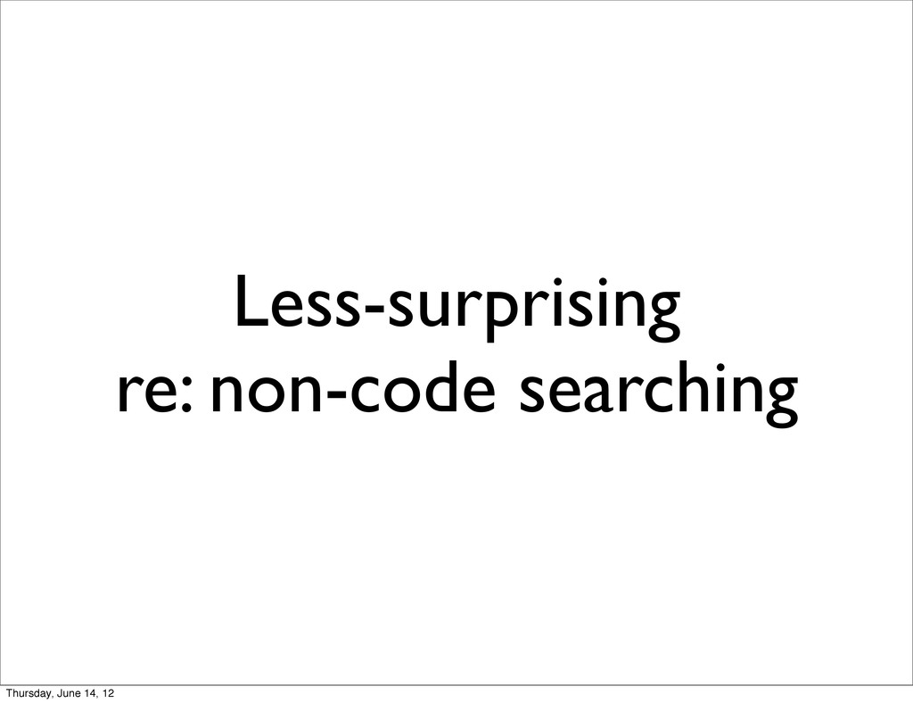 Less-surprising re: non-code searching Thursday...