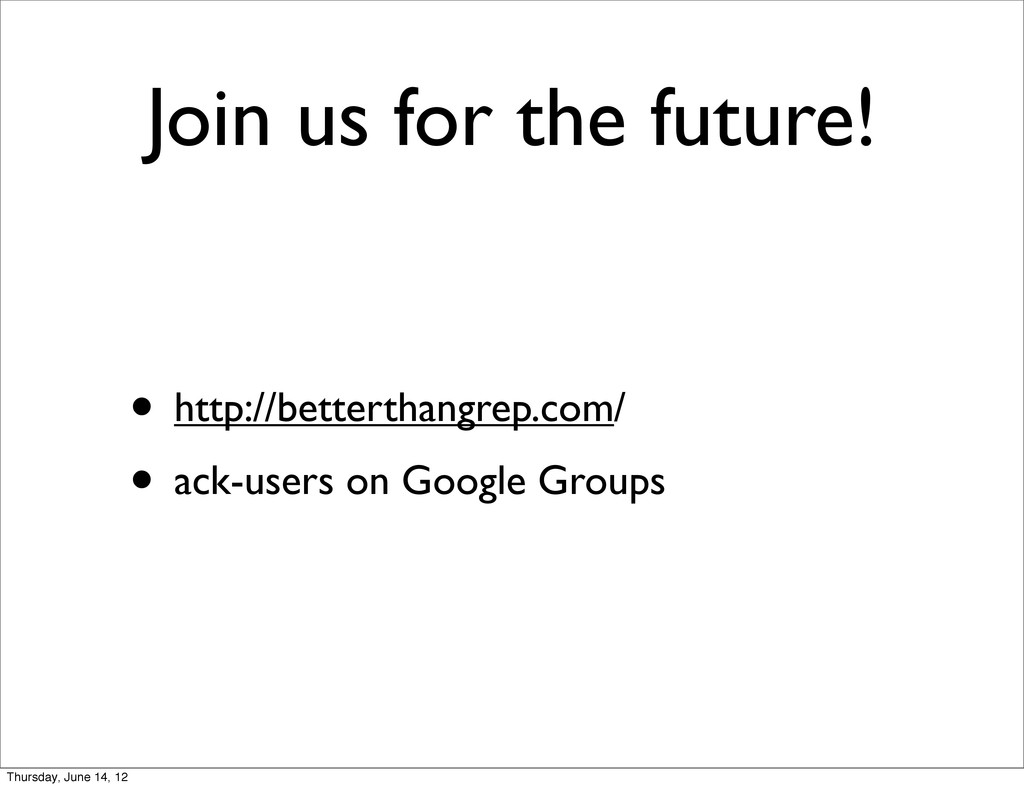 Join us for the future! • http://betterthangrep...