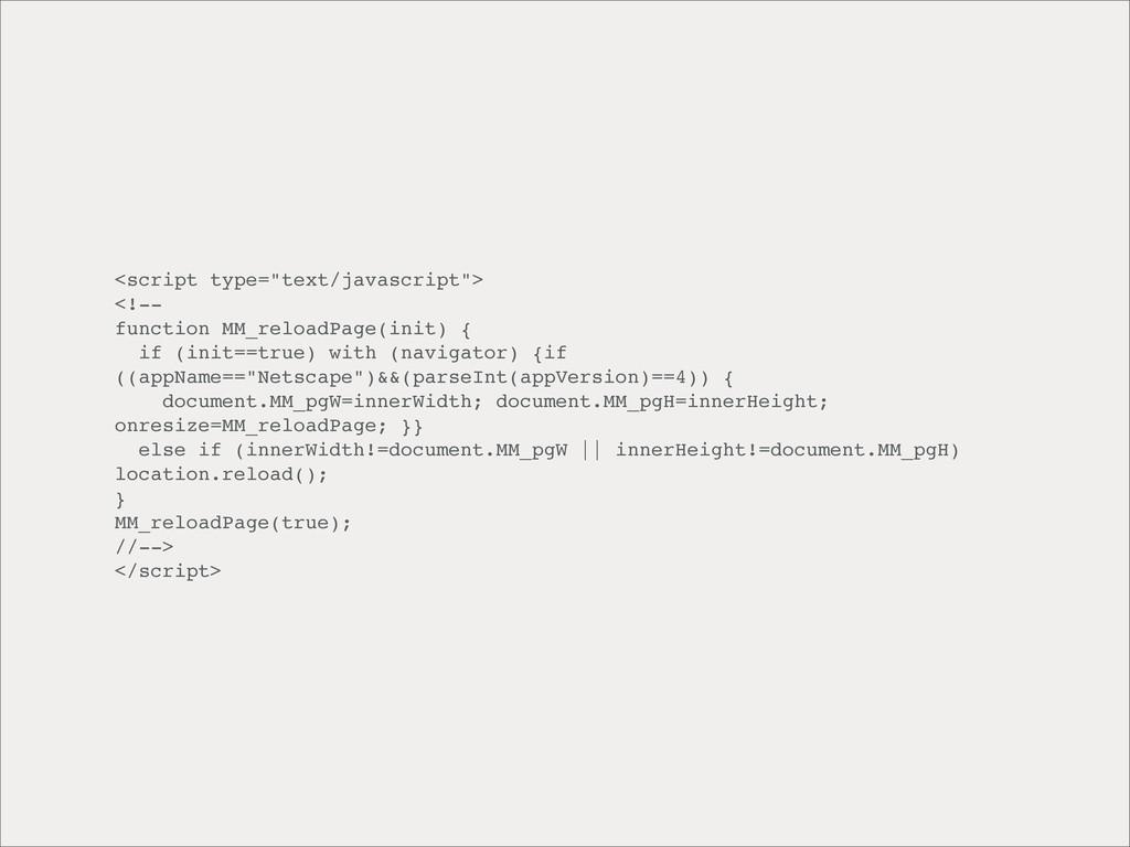 "<script type=""text/javascript""> <!-- function M..."