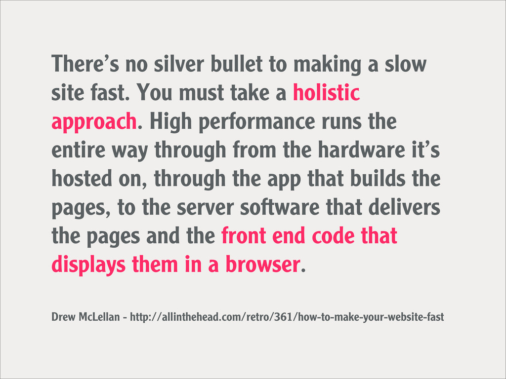 There's no silver bullet to making a slow site ...