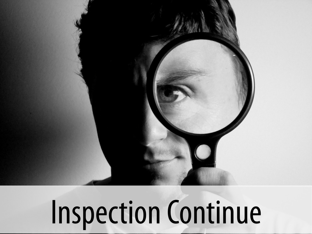 Inspection Continue