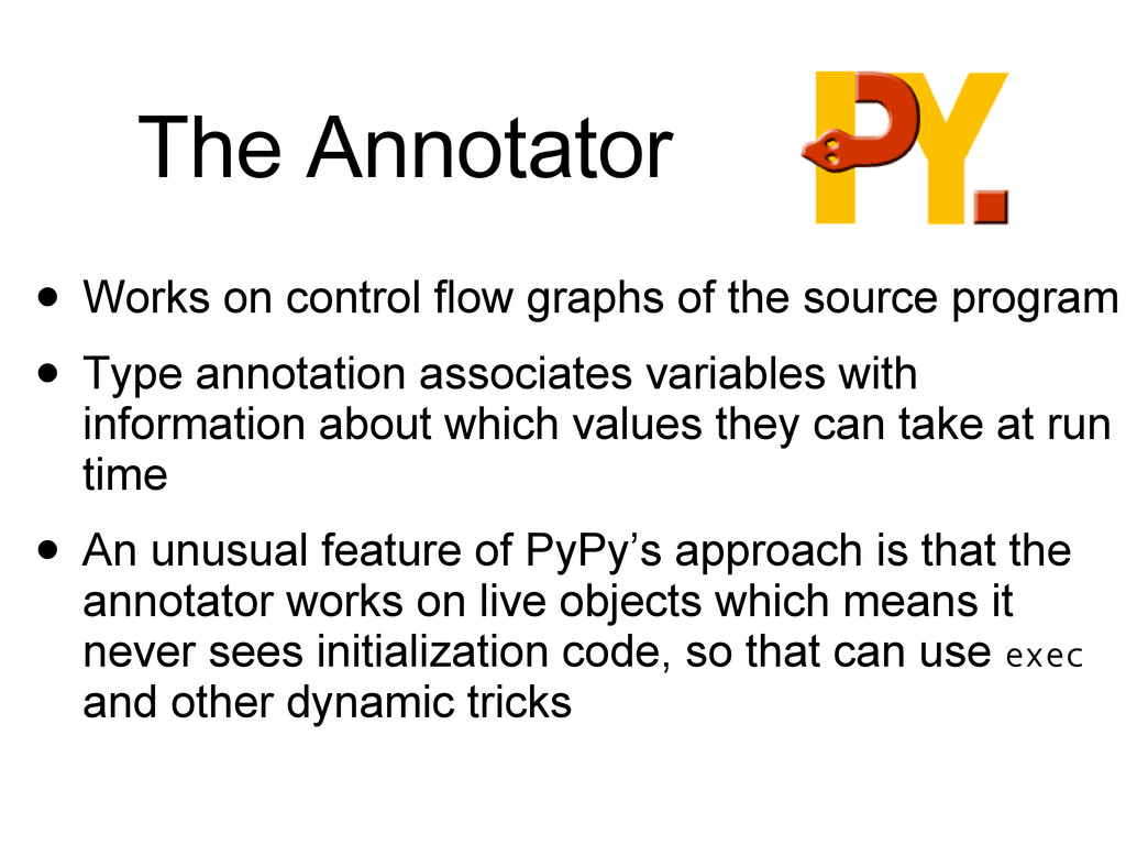 The Annotator • Works on control flow graphs of...