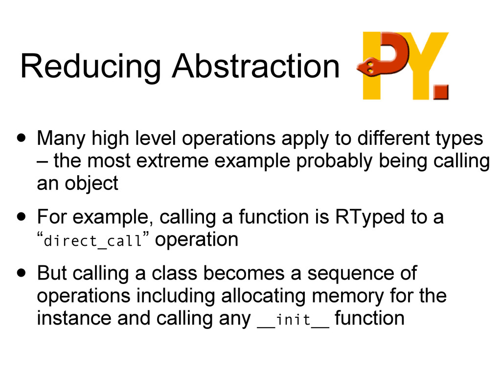 Reducing Abstraction • Many high level operatio...