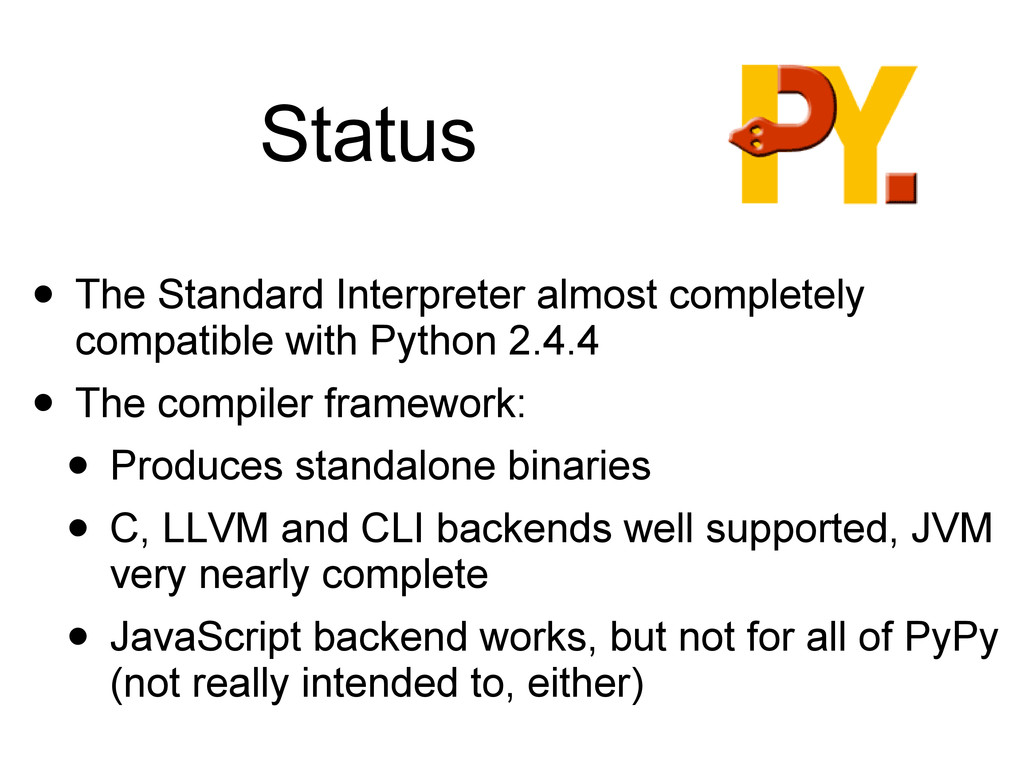 Status • The Standard Interpreter almost comple...