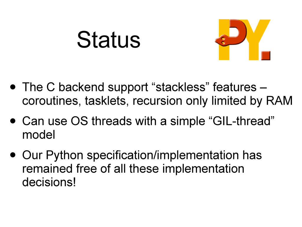 """Status • The C backend support """"stackless"""" feat..."""