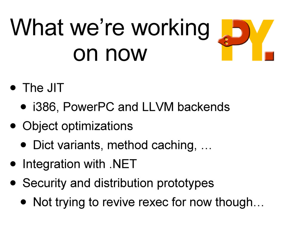 What we're working on now • The JIT • i386, Pow...