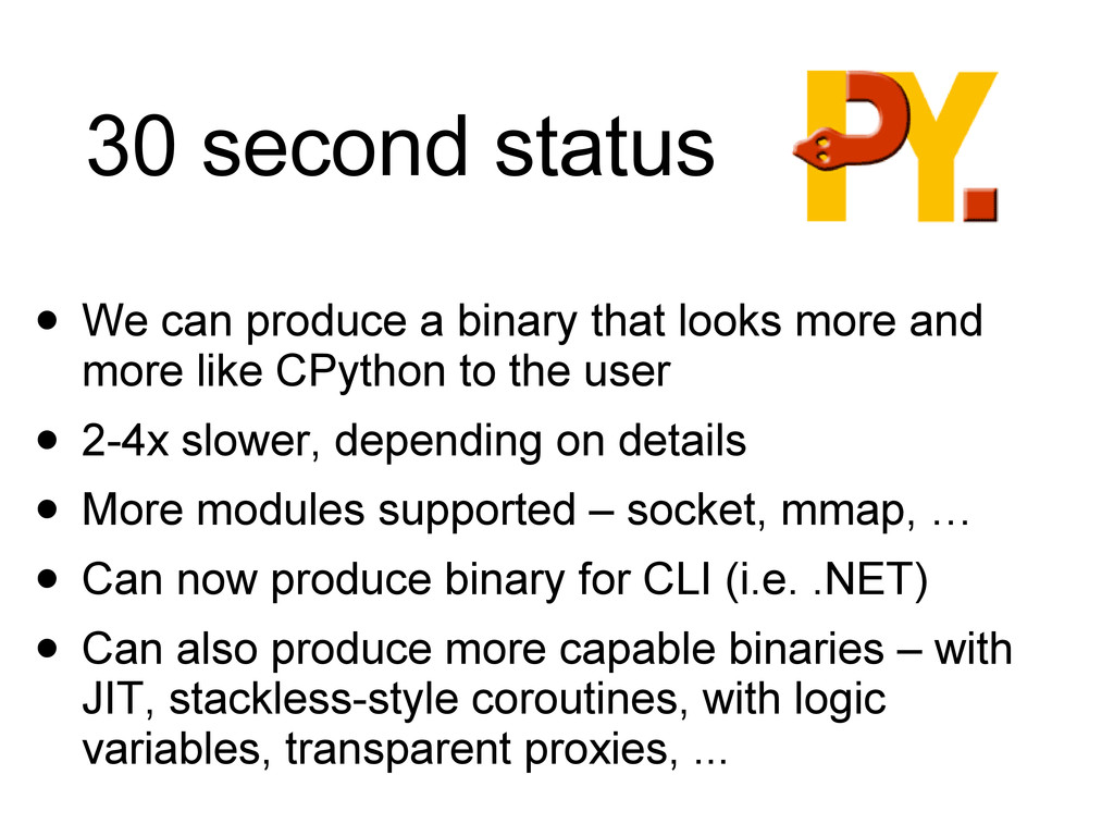 30 second status • We can produce a binary that...