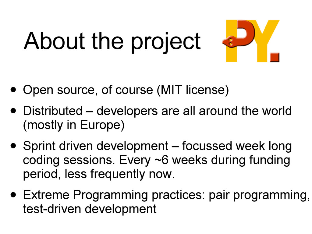 About the project • Open source, of course (MIT...