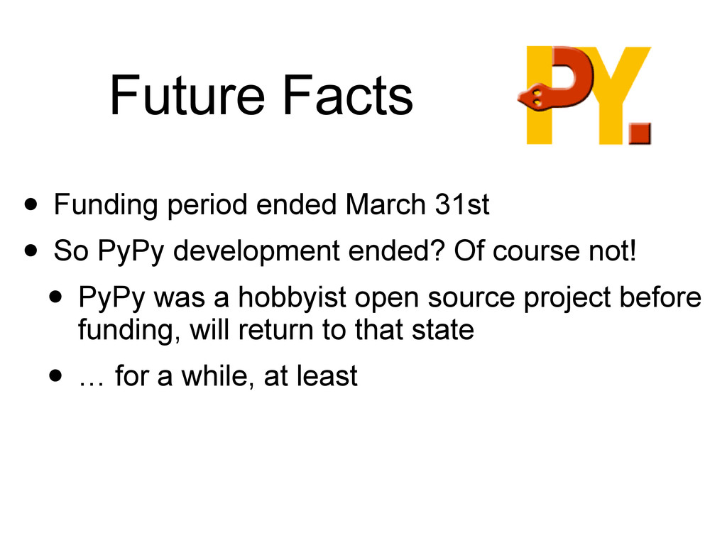 Future Facts • Funding period ended March 31st ...