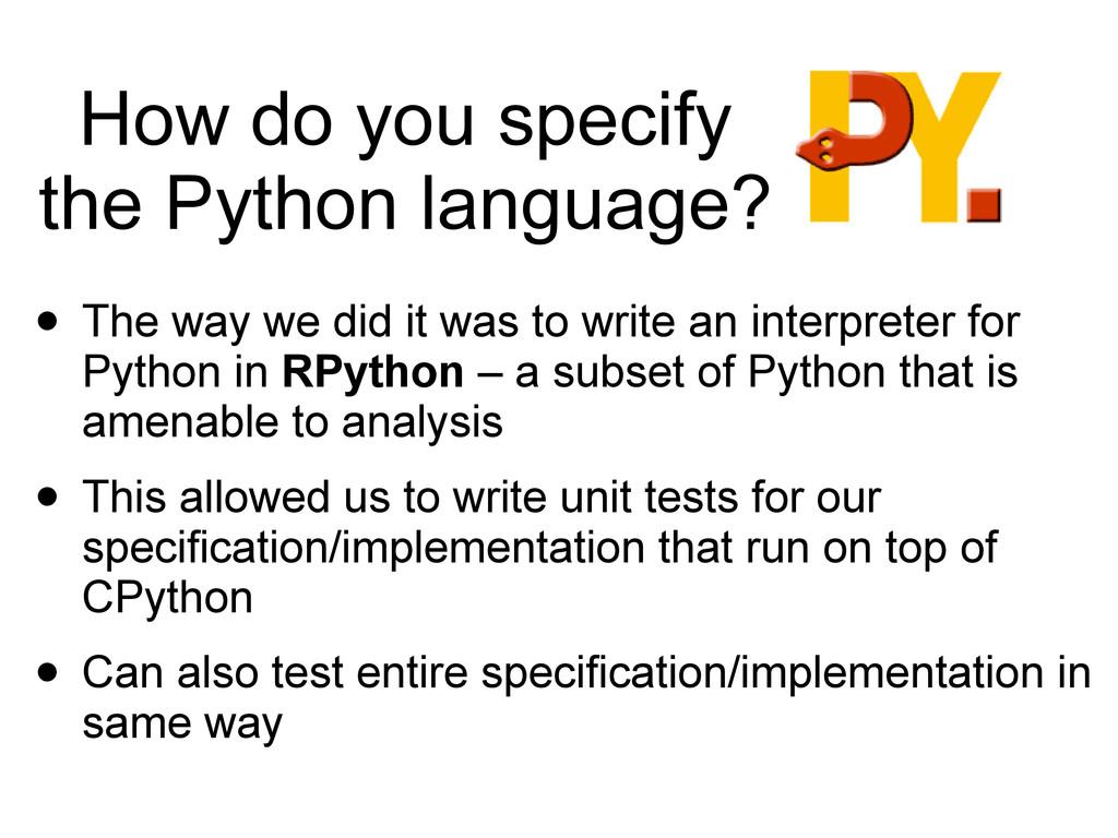 How do you specify the Python language? • The w...