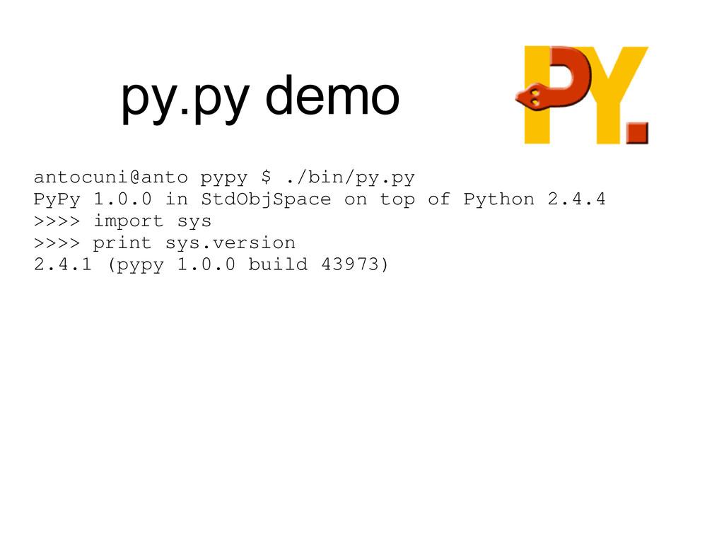 py.py demo antocuni@anto pypy $ ./bin/py.py PyP...