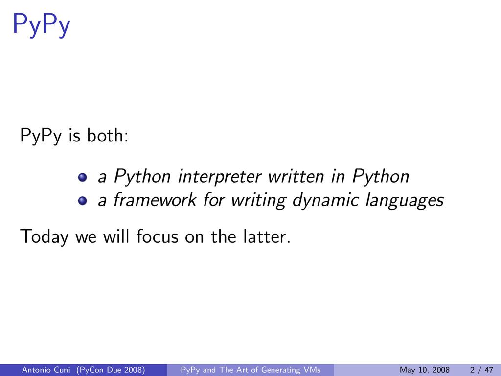 PyPy PyPy is both: a Python interpreter written...