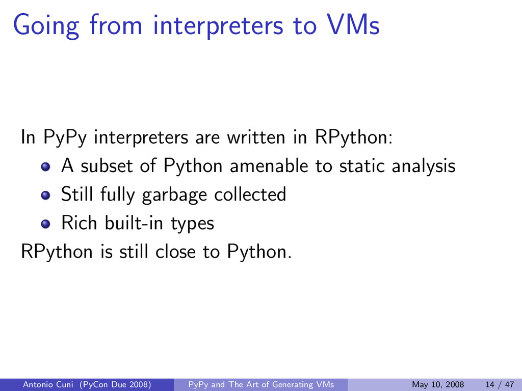 Going from interpreters to VMs In PyPy interpre...