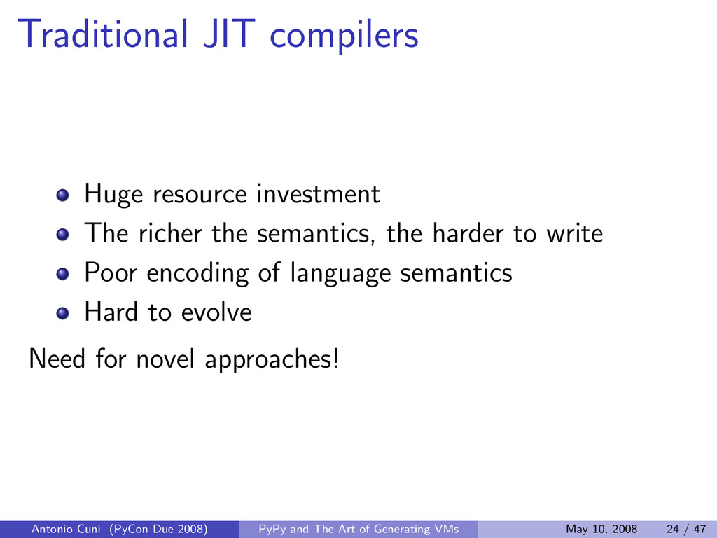 Traditional JIT compilers Huge resource investm...