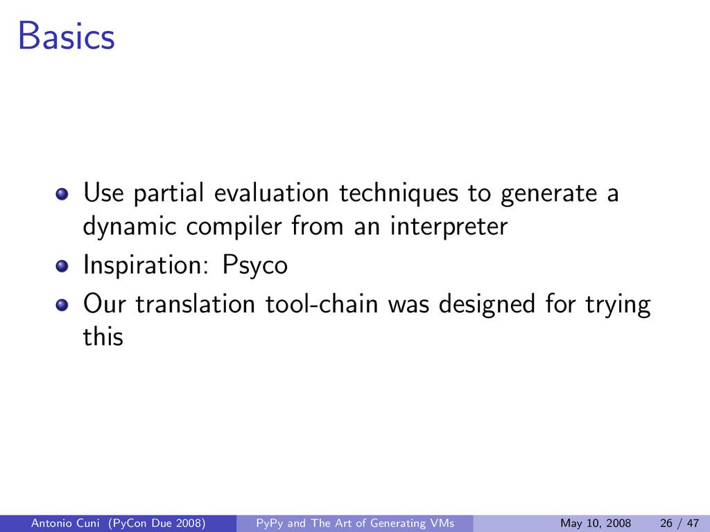 Basics Use partial evaluation techniques to gen...