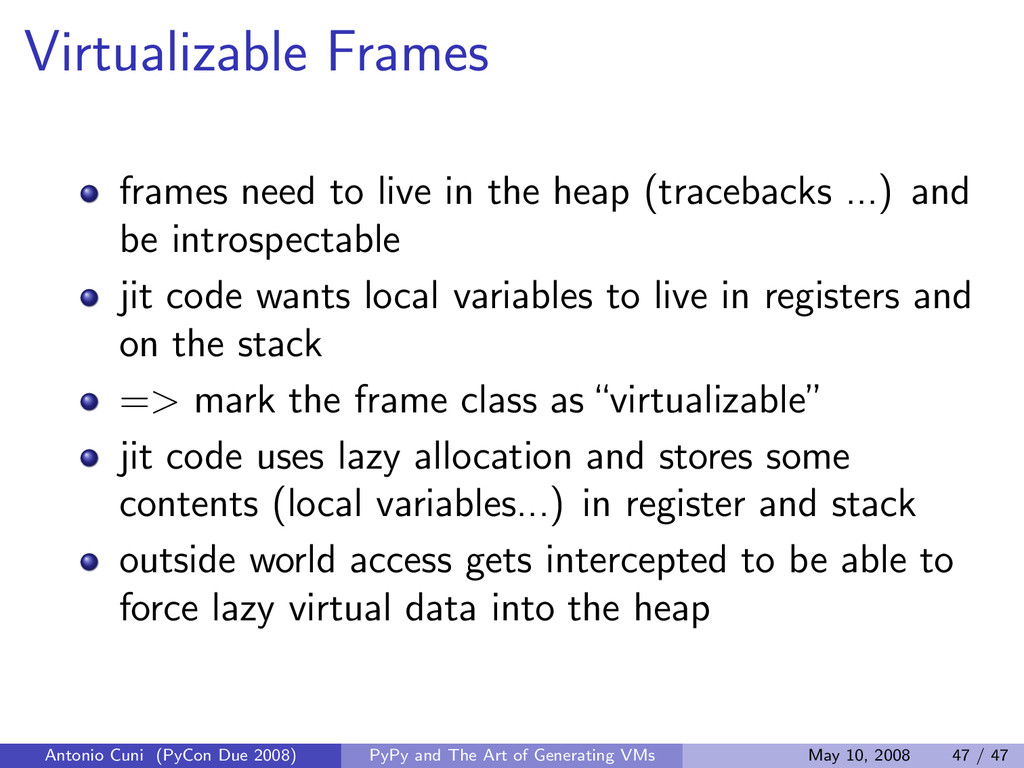 Virtualizable Frames frames need to live in the...