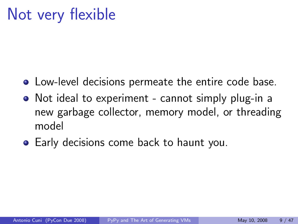 Not very flexible Low-level decisions permeate t...