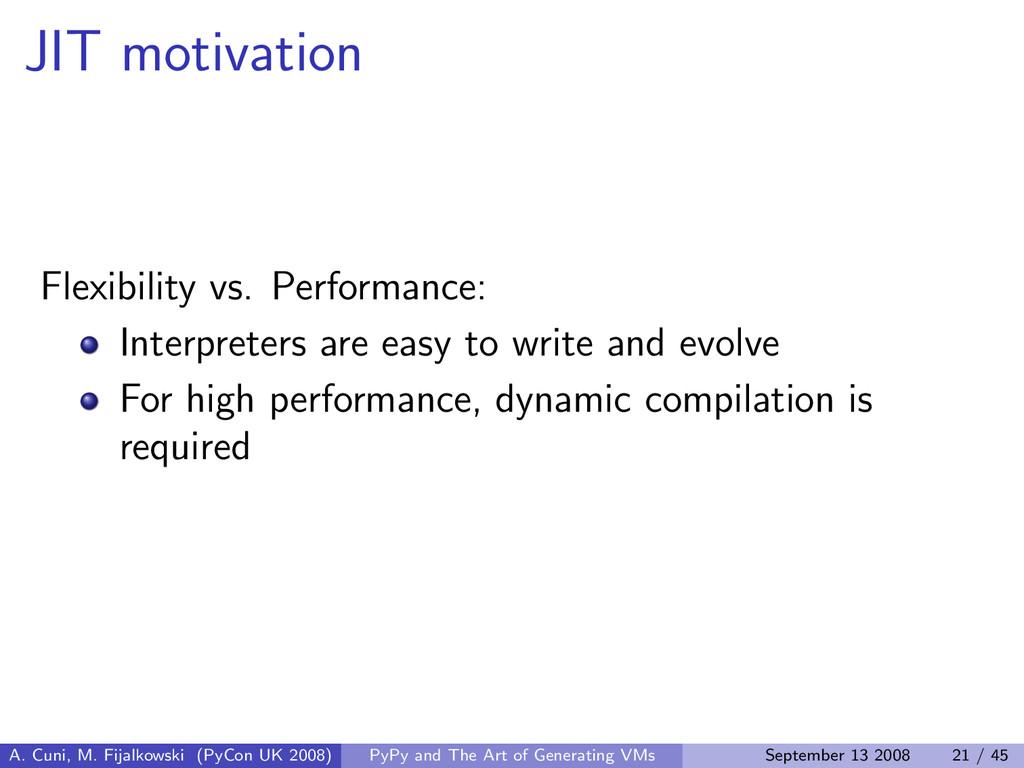 JIT motivation Flexibility vs. Performance: Int...