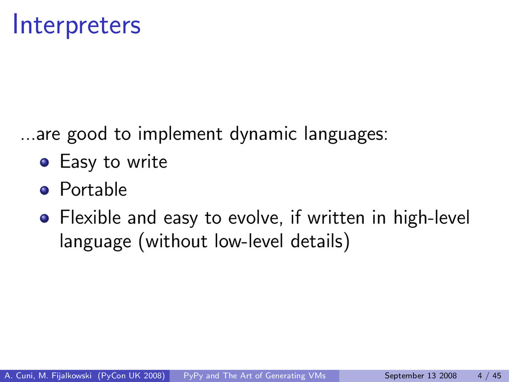 Interpreters ...are good to implement dynamic l...